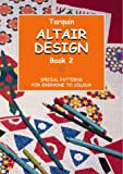 img - for Altair Design: Special Patterns for Everyone to Colour (Book 2) book / textbook / text book