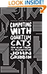 Computing with Quantum Cats: From Col...