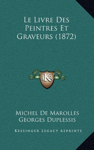 Le Livre Des Peintres Et Graveurs (1872)