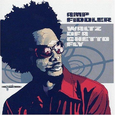Amp Fiddler – Waltz Of A Ghetto Fly (2004) [FLAC]