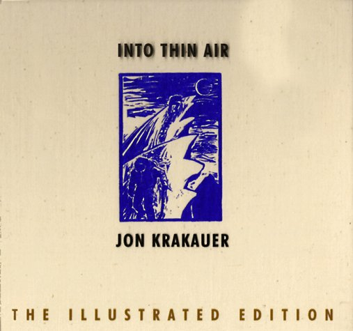 Into Thin Air: A Personal Account of the Mount Everest Disaster (The Illustrated Edition), Krakauer, Jon