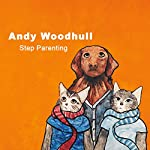 Album Spotlight: Step Parenting | Andy Woodhull
