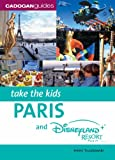Paris and Disneyland Resort Paris (Take the Kids) Helen Truszkowski