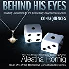 Behind His Eyes - Consequences: Consequences, Book 1.5 (       UNABRIDGED) by Aleatha Romig Narrated by Sebastian York