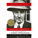 American Prometheus: The Triumph and Tragedy of J. Robert Oppenheimer ~ Kai Bird