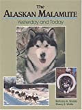 The Alaskan Malamute: Yesterday and Today (0931866960) by Brooks, Barbara A.