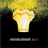 AnotherLateNight - Zero 7