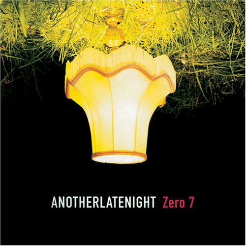 AnotherLateNight - Zero 7