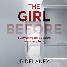The Girl Before Audiobook by JP Delaney Narrated by Emilia Fox, Finty Williams, Lise Aagaard Knudsen