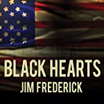 Black Hearts: One Platoon's Descent into Madness in Iraq's Triangle of Death | Jim Frederick
