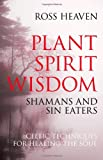 img - for Plant Spirit Wisdom: Celtic Healing and the Power of Nature book / textbook / text book