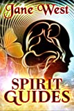 Spirit Guides: Contact Your Spirit Guide and Access the Spirit World! (Spirits, Spirit Guides, Spirit Animals) (Spirits, Spirit Guides, Spirit World, Spirit Animals)