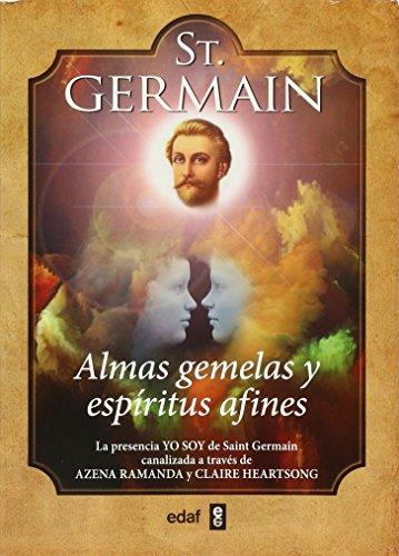 St. Germain. Almas gemelas y espiritus afines  [Azena Ramanda] (Tapa Blanda)