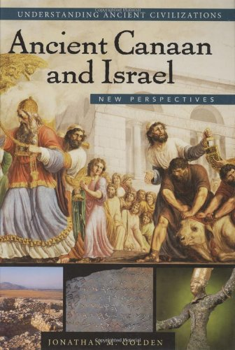Ancient Canaan and Israel: New Perspectives (Understanding Ancient Civilizations)