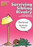 img - for Surviving Sibling Rivalry: Helping Brothers and Sisters Get Along (Lee Canter's Effective Parenting Books) book / textbook / text book