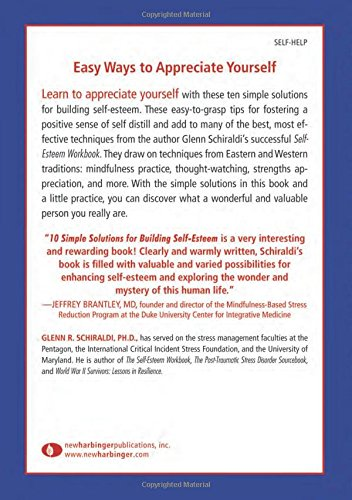 10 Simple Solutions For Building Self-Esteem: How to End Self-Doubt, Gain Confidence & Create a Positive Self-Image: How to End Self-doubt, Gain ... (New Harbinger Ten Simple Solutions Series)