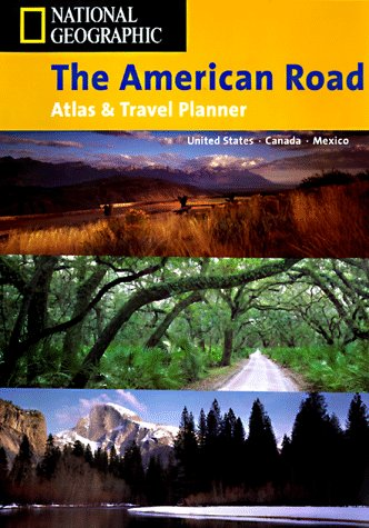 National Geographic the American Road Atlas & Travel Planner: United States, Canada, Mexico (NG road atlases)