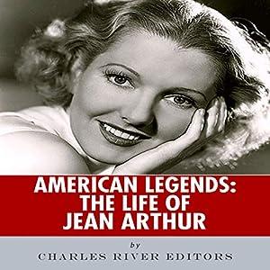 American Legends: The Life of Jean Arthur Audiobook