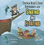 img - for Captain Kidd's Crew Experiments with Sinking and Floating (In the Science Lab) book / textbook / text book