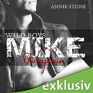 MIKE: Farbexplosion (Wild Boys 2) Hörbuch von Annie Stone Gesprochen von: Marleen Solo