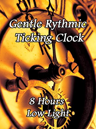 Gentle rhythmic ticking clock 8 hours low light