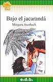 Bajo El Jacaranda (Spanish Edition)