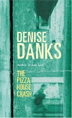 The Pizza House Crash, Denise Danks