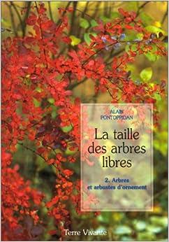La taille des arbres libres tome 2 arbres et arbustes d 39 ornement 9782904082535 books - Taille des arbustes ...