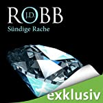 Sündige Rache (Eve Dallas 11)   J. D. Robb