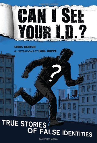 Can I See Your I.D.?: True Stories of False Identities by Chris Barton (2011-04-14) (Can I See Your Id compare prices)