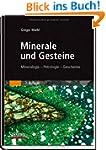 Minerale und Gesteine: Mineralogie -...