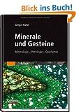 Minerale und Gesteine: Mineralogie - Petrologie - Geochemie