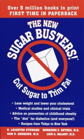 The New Sugar Busters! Cut Sugar to Trim Fat, H. Leighton Steward, Morrison Bethea, Sam Andrews, Luis A. Balart