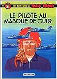 Le pilote au masque de cuir
