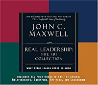 REAL Leadership: What Every Leader Needs to Know (101 Series)