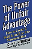 img - for The Power of Unfair Advantage: How to Create It, Build it, and Use It to Maximum Effect book / textbook / text book