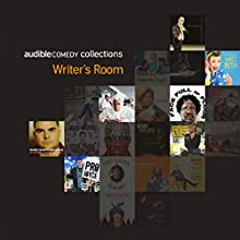 Audible Comedy Collection: Writers' Room Performance by Josh Gondelman, Beth Stelling, Andres du Bouchet, Jesse Joyce, W. Kamau Bell, Moshe Kasher, Kevin Avery