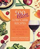 500 More Low-carb Recipes: All-new Recipes from Around the World (1840924845) by Carpender, Dana