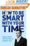 How To Be Smart With Your Time: Exper...