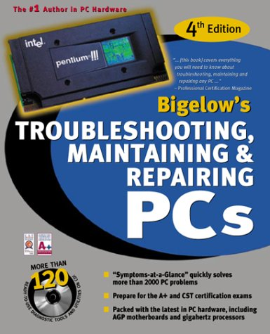 Troubleshooting, Maintaining, and Repairing PCs (with CD-ROM)