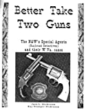 img - for Better Take Two Guns book / textbook / text book