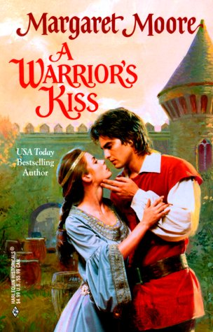 Warrior'S Kiss (Historical, 504), MARGARET MOORE