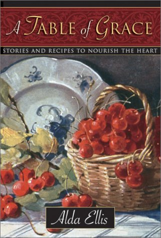 A Table of Grace: Stories and Recipes to Nourish the Heart