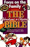 Focus on the Family Presents the Bible: Includes the Entire Text of the International Children's Bible (Adventures in Odyssey)