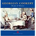 Georgian Cookery: Recipes and History (Cooking Through the Ages)