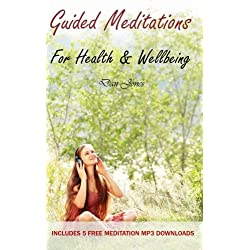 Guided Meditations For Health & Wellbeing