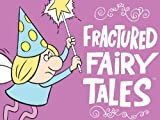 The Best of Fractured Fairy Tales: Cinderella / Snow White / Sleeping Beauty