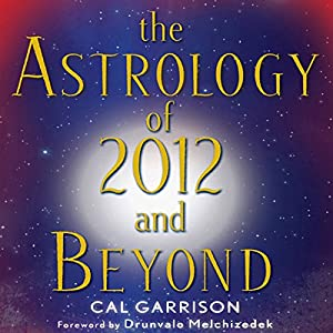 The Astrology of 2012 and Beyond Audiobook
