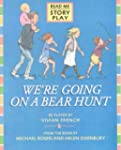 We're Going on a Bear Hunt: Play (Sto...
