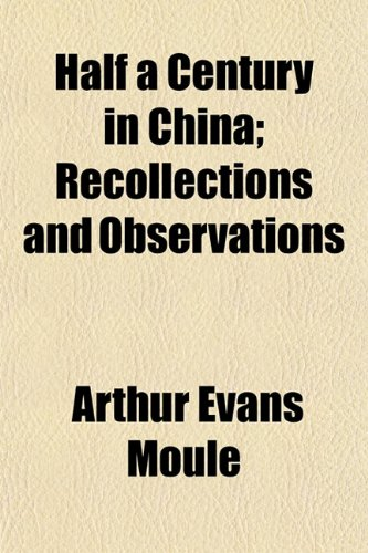 Half a Century in China; Recollections and Observations